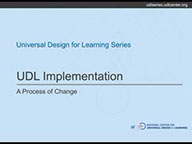Video for UDL Implementation: A Process of Change